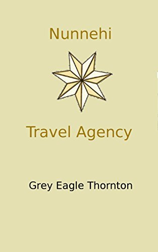 Nunnehi Travel Agency  by  Grey Eagle Thornton