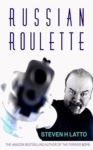 Russian Roulette Steven H. Latto