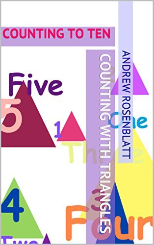 Childrens Book: COUNTING WITH TRIANGLES: (Pre-K To Kindergarten Education)-Early Reader Picture Book Counting From One to Ten: LEARNING TO COUNT TO TEN ... TO KINDERGARTEN (COUNTING WITH SHAPES 3)  by  Andrew Rosenblatt