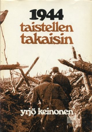 1944 taistellen takaisin  by  Yrjö Keinonen