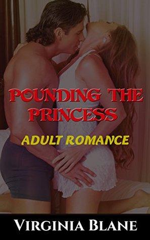 ROMANCE: Pounding The Princess  by  Virginia Blane