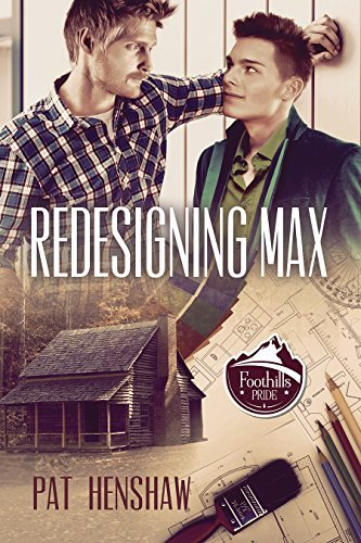 Redesigning Max (Foothills Pride Stories Book 2)  by  Patois