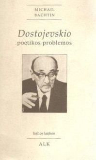 Dostojevskio poetikos problemos Mikhail Bakhtin