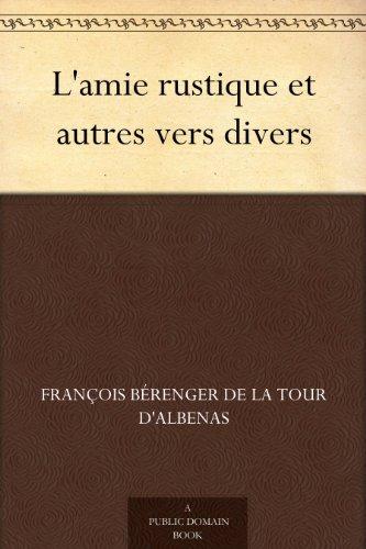 Lamie rustique et autres vers divers François Bérenger de La Tour dAlbenas