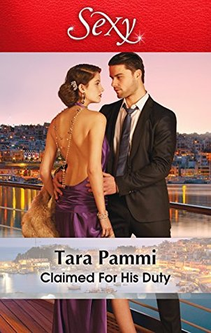 Claimed For His Duty (Greek Tycoons Tamed Book 1) Tara Pammi