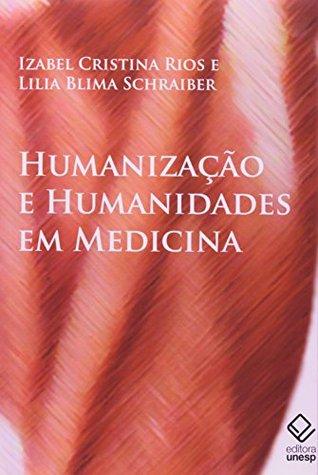 Humanização e Humanidades em Medicina Izabel Cristina Rios
