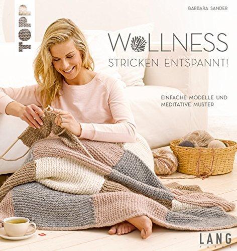 Wollness - Stricken entspannt!: Einfache Modelle und meditative Muster  by  Barbara Sander
