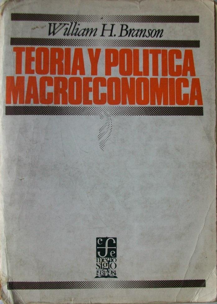 Teoría y Política Macroeconómica William H. Branson