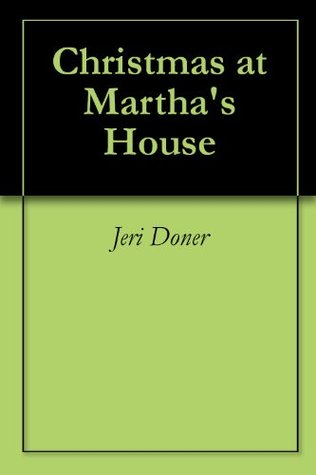 Christmas at Marthas House  by  Ruth ONeil