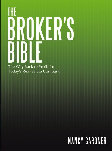The Brokers Bible: The Way Back to Profit for Todays Real-Estate Company  by  Nancy Gardner