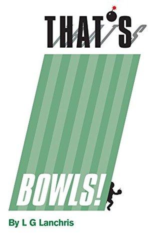 Thats Bowls  by  L Lanchris
