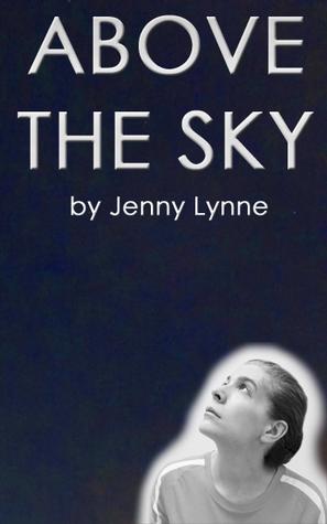 Above the Sky Jenny Lynne