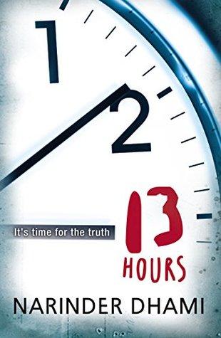 Thirteen Hours Narinder Dhami