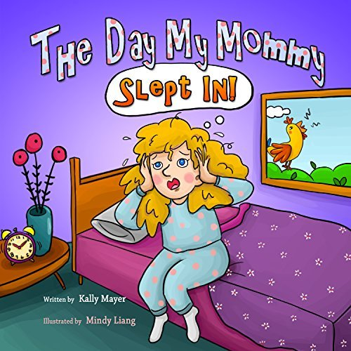 The Day My Mommy Slept In! (Childrens EBook) Funny Rhyming Picture Book for Beginner Readers/Bedtime Story (Ages 2-8) (Learning and Laughing Picture Books-Beginner Readers 4) Kally Mayer