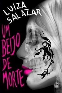 Um beijo de morte (Um Toque de Morte#2) Luiza Salazar