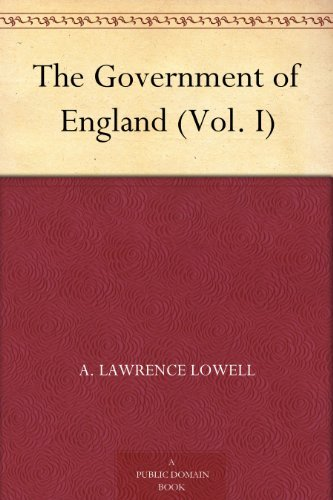 The Government of England (Vol. I) A. Lawrence Lowell
