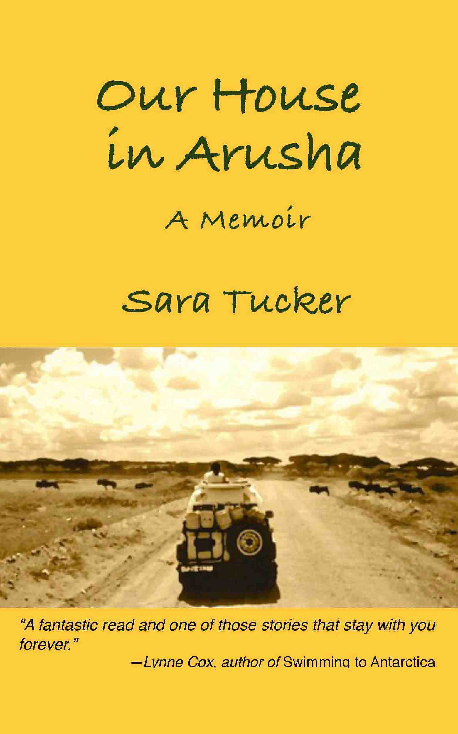 Our House in Arusha  by  Sara Tucker