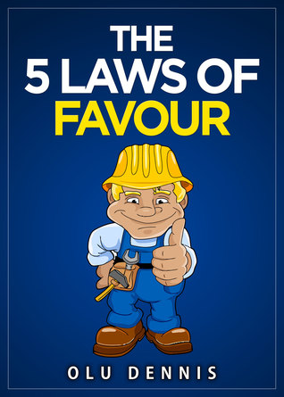 The 5 Laws Of Favour  by  Olu Dennis