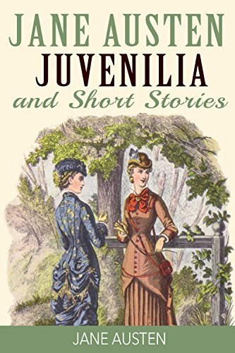 Jane Austen Juvenilia and Short Stories: Lady Suzan, The Watsons, Sandition, Plan of a Novel, Sir Charles Grandison and Juvenilia in Three Volumes  by  Jane Austen