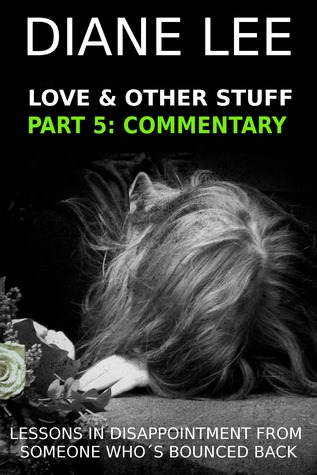 Love & Other Stuff: Part 5: Commentary Stuff Diane Lee