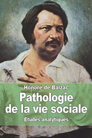 Pathologie de la vie sociale  by  Honoré de Balzac