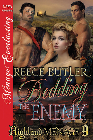 Bedding the Enemy (Highland Menage, #9)  by  Reece Butler