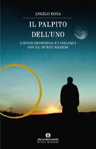 Il palpito delluno: Lipnosi regressiva e i colloqui con gli Spiriti Maestri Angelo Bona
