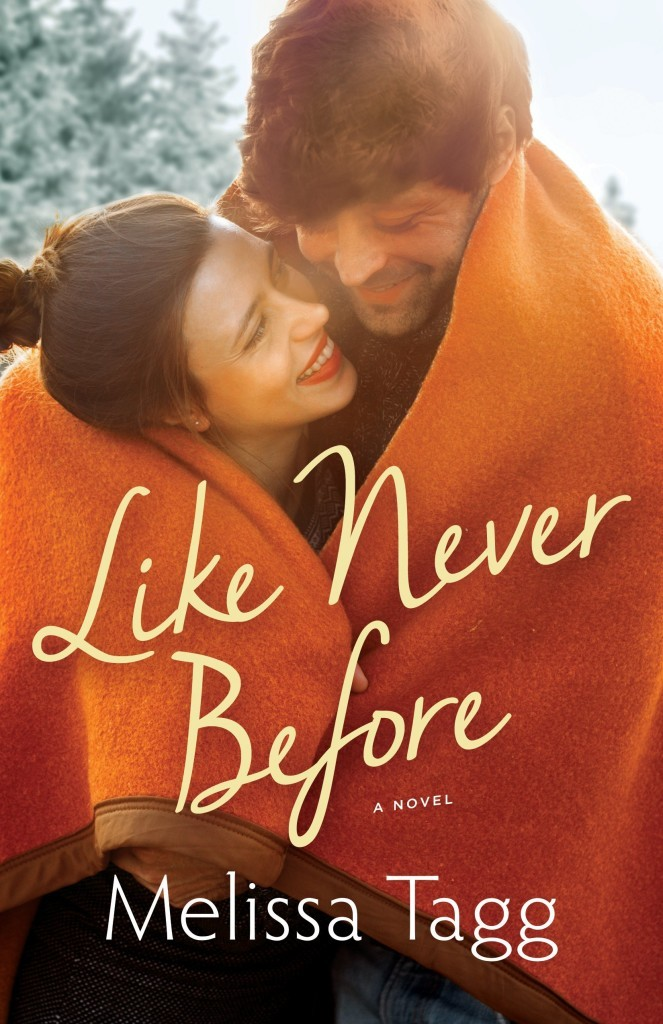 Like Never Before (Walker Family, #2)  by  Melissa Tagg