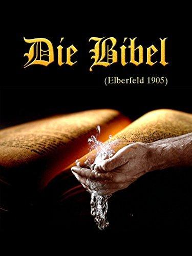 Die Bibel, Elberfeld, 1905  by  Anonymous