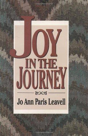 Joy in the Journey Jo Ann Paris Leavell