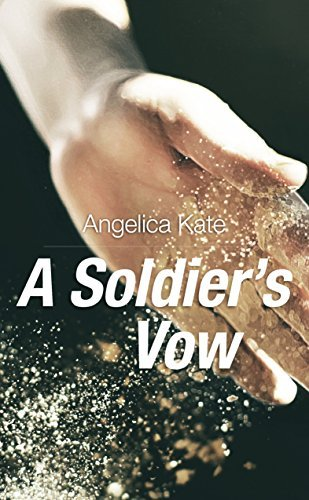 A Soldiers Vow Angelica Kate