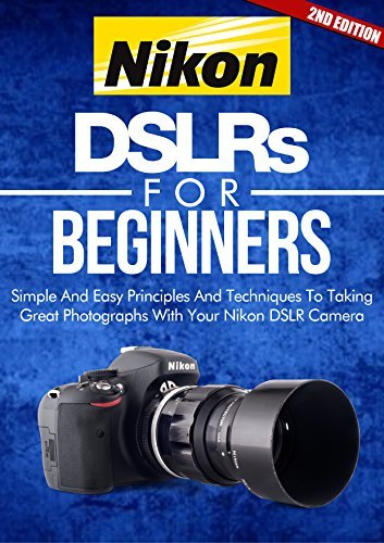 Nikon DSLRs For Beginners  by  Crys Kirkland