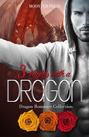 ROMANCE: 3 Nights with a Dragon (Paranormal Romance Collection) (Dragon Romance Short Stories)  by  Moon Pub Press