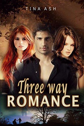 Three Way Romance: Three Way Romance ( Bisexual, Menage, Threesome Romance) Tina Ash