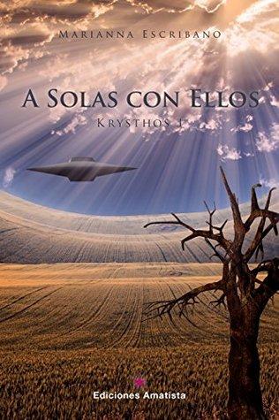 A SOLAS CON ELLOS: KRYSTHOS I (TRILOGÍA KRYSTHOS nº 1)  by  Marianna Escribano