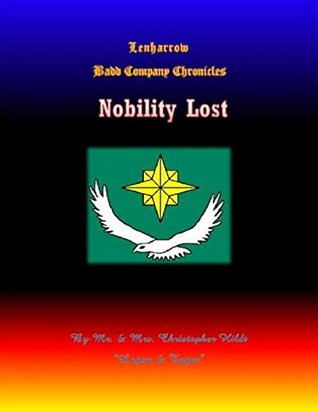 Lenharrow Badd Company Chronicles Book 2 Nobility Lost: Noblity Lost Christopher Hildt