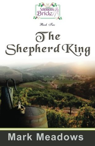 The Shepherd King (Solomons Bride Book 2) Mark Meadows
