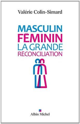 Masculin-Féminin : La grande réconciliation  by  Valerie Colin-Simard