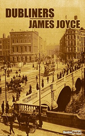DUBLINERS - JAMES JOYCE (WITH NOTES)(BIOGRAPHY)(ILLUSTRATED) James Joyce