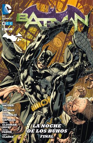 Batman, núm. 06: La noche de los Búhos - Final (Batman: Reedición trimestral, #6) John Layman