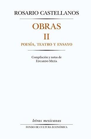 Obras II. Poesía, teatro y ensayo: 1  by  Rosario Castellanos
