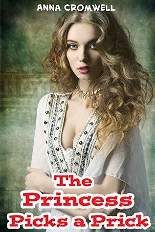 The Princess Picks a Prick (Kinky Kings, #1) Anna Cromwell