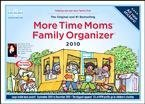 More Time Moms Family Organizer 2010  by  More Time Moms