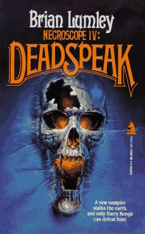 Necroscope IV: Deadspeak (Necroscope, #4)  by  Brian Lumley