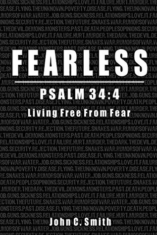 Fearless Psalm 34:4: Living Free From Fear  by  John C. Smith