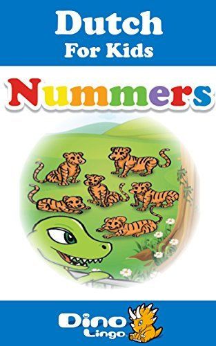 Dutch for Kids - Numbers Storybook: Dutch language lessons for children  by  Dino Lingo