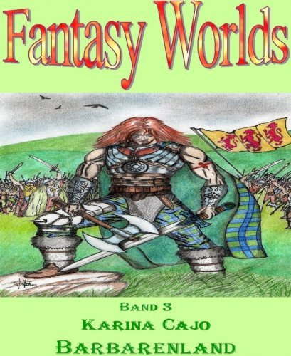 Barbarenland: Fantasy Worlds Band 3  by  Karina Cajo