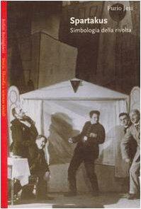 Spartakus: Simbologia della rivolta  by  Furio Jesi