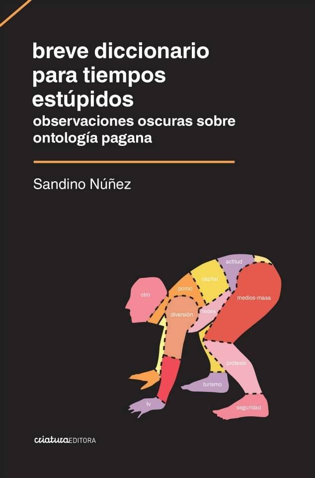 Breve diccionario para tiempos estúpidos Sandino Núñez