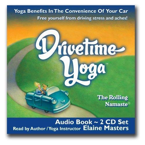 Drivetime Yoga: Award Winning Audio Book  by  Elaine Masters